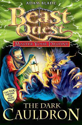 Beast Quest: Master Your Destiny: The Dark Cauldron: Book 1