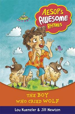Aesop's Awesome Rhymes: The Boy Who Cried Wolf: Book 2