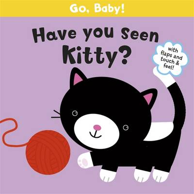 Go, Baby!: Have You Seen Kitty?