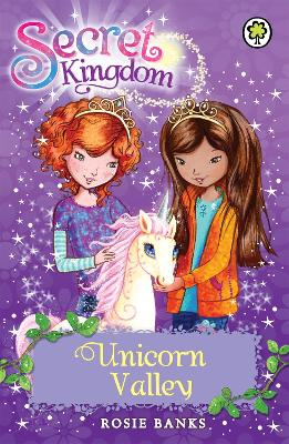 Secret Kingdom: Unicorn Valley: Book 2