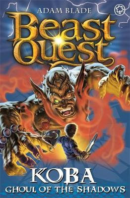Beast Quest: Koba, Ghoul of the Shadows: Series 13 Book 6