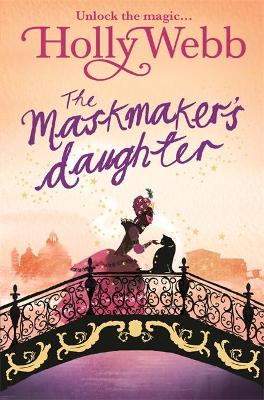 A Magical Venice story: The Maskmaker's Daughter: Book 3