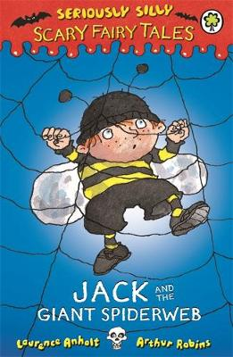 Seriously Silly: Scary Fairy Tales: Jack and the Giant Spiderweb