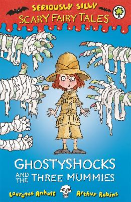 Seriously Silly: Scary Fairy Tales: Ghostyshocks and the Three Mummies