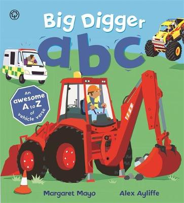 Awesome Engines: Big Digger ABC: An Awesome A to Z of Vehicle Verse