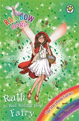 Rainbow Magic: Ruth the Red Riding Hood Fairy: The Storybook Fairies Book 4