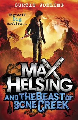 Max Helsing and the Beast of Bone Creek: Book 2