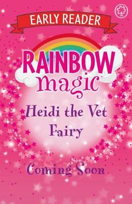 Rainbow Magic Early Reader: Heidi the Vet Fairy