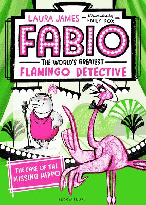Fabio The World's Greatest Flamingo Detective: The Case of the Missing Hippo