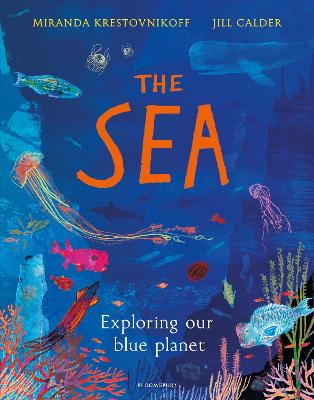 The Sea: Exploring our blue planet