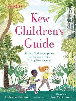 Kew Children's Guide: Grow, find and explore with brilliant activities, facts, quizzes and more