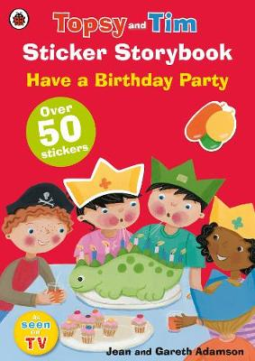 Topsy and Tim Sticker Storybook: Have a Birthday Party