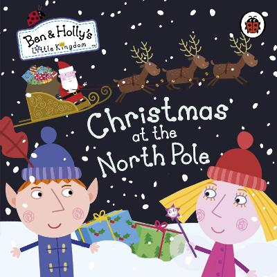 Ben and Holly's Little Kingdom: Christmas at the North Pole