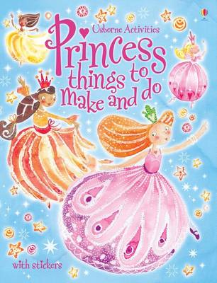 Princess Things to Make and Do with Stickers