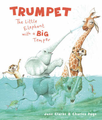 Trumpet: The Little Elephant with a Big Temper