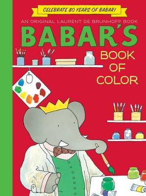 Babar's Book of Color (Anniversary Edition)