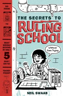 Secrets to Ruling School (Without Even Trying), The: Book 1