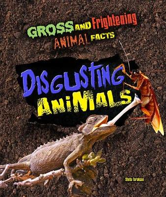 Gross and Frightening Animal Facts: Disgusting Animals
