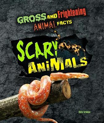 Gross and Frightening Animal Facts: Scary Animals