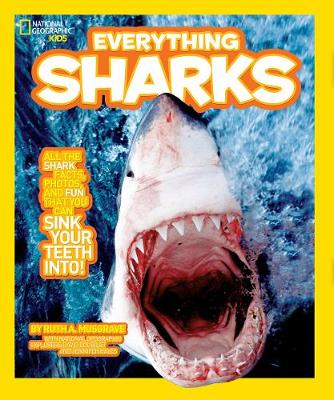 Everything Sharks: All the Shark Facts, Photos, and Fun That You Can Sink Your Teeth into