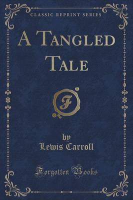 A Tangled Tale (Classic Reprint)