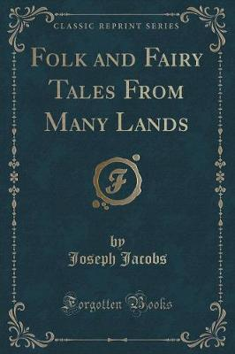 Folk and Fairy Tales from Many Lands (Classic Reprint)