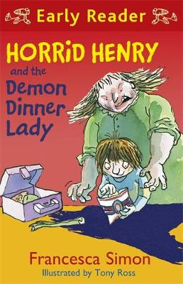 Horrid Henry Early Reader: Horrid Henry and the Demon Dinner Lady: Book 21