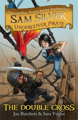 Sam Silver: Undercover Pirate: The Double-cross: Book 6