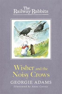 Railway Rabbits: Wisher and the Noisy Crows: Book 10