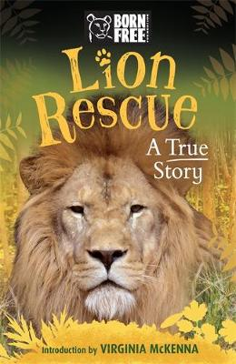 Born Free: Lion Rescue: A True Story