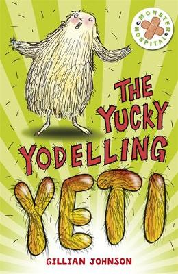 Monster Hospital: The Yucky Yodelling Yeti: Book 3