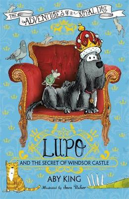 Lupo and the Secret of Windsor Castle: Book 1