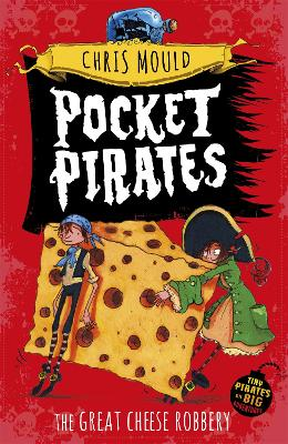 Pocket Pirates: The Great Cheese Robbery: Book 1