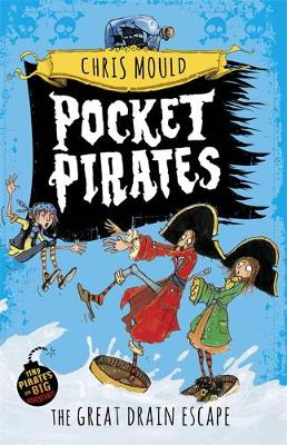 Pocket Pirates: The Great Drain Escape: Book 2