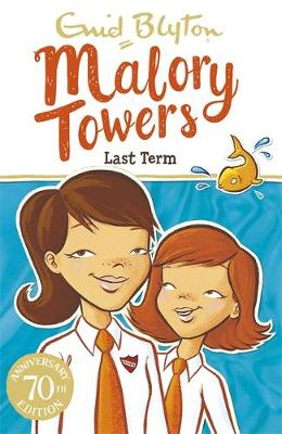Malory Towers: Last Term: Book 6