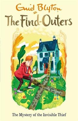The Find-Outers: The Mystery of the Invisible Thief: Book 8