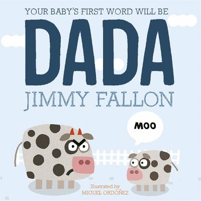 Your Baby's First Word Will Be Dada: Board Book