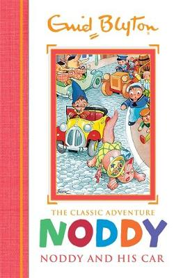 Noddy Classic Storybooks: Noddy and his Car: Book 3