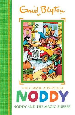 Noddy Classic Storybooks: Noddy and the Magic Rubber: Book 8