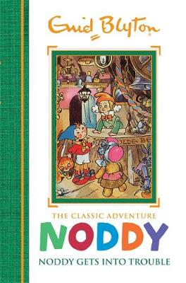 Noddy Classic Storybooks: Noddy Gets into Trouble: Book 10