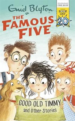 Famous Five: Good Old Timmy and Other Stories: World Book Day 2017