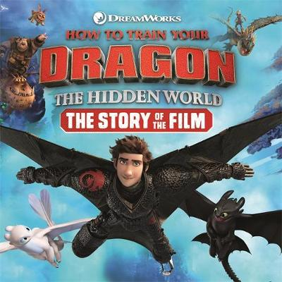 How to Train Your Dragon The Hidden World: The Story of the Film
