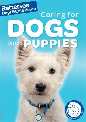 Battersea Dogs & Cats Home: Pet Care Guides: Caring for Dogs and Puppies