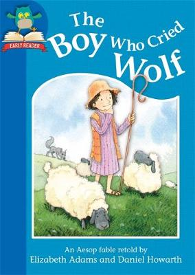 Must Know Stories: Level 1: The Boy Who Cried Wolf