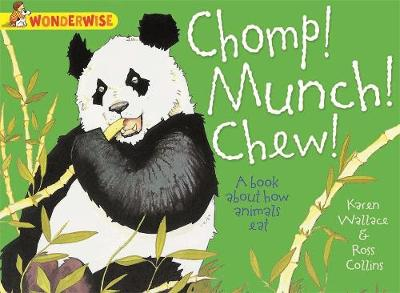 Chomp! Munch! Chew!: A book about how animals eat