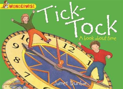 Wonderwise: Tick-Tock: A book about time