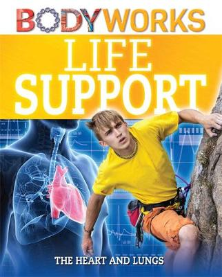 BodyWorks: Life Support: The Heart and Lungs