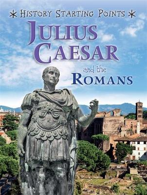 History Starting Points: Julius Caesar and the Romans