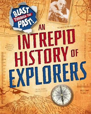 Blast Through the Past: An Intrepid History of Explorers