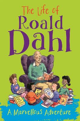 The Life of Roald Dahl: A Marvellous Adventure